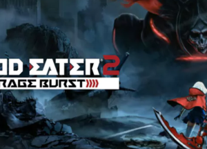 GOD EATER 2 Rage Burst PC Game Free Download